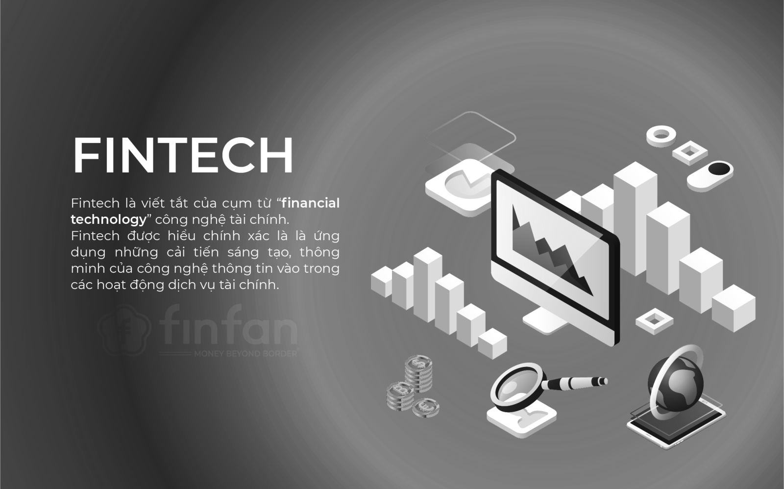 "What is Fintech? What makes financial technology a giant in such a short time. What is the ""hotness"" of Vietnam's Fintech market in 2021?"